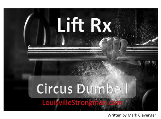 Lifting a circus dumbell